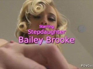 'Bailey Brooke In Hot Pov femdom Cuckold Creampie Eating hard rough Sex and Chastity And Pov Blowjob seducing Her Stepdad'
